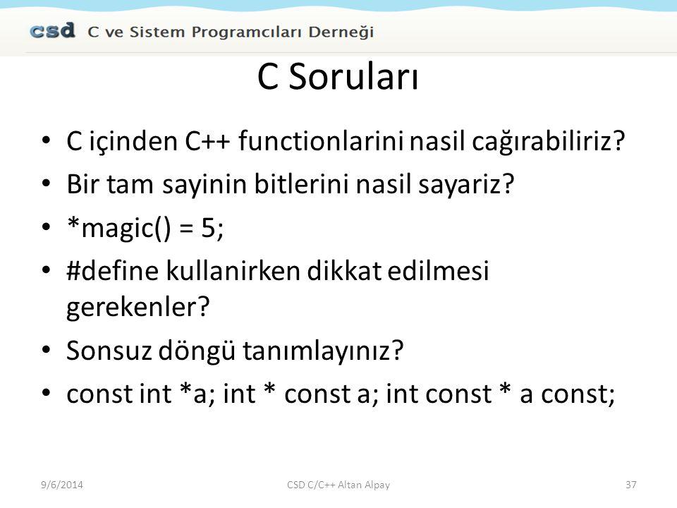 C Soruları C içinden C++ functionlarini nasil cağırabiliriz? Bir tam sayinin bitlerini nasil sayariz? *magic() = 5; #define kullanirken dikkat edilmes
