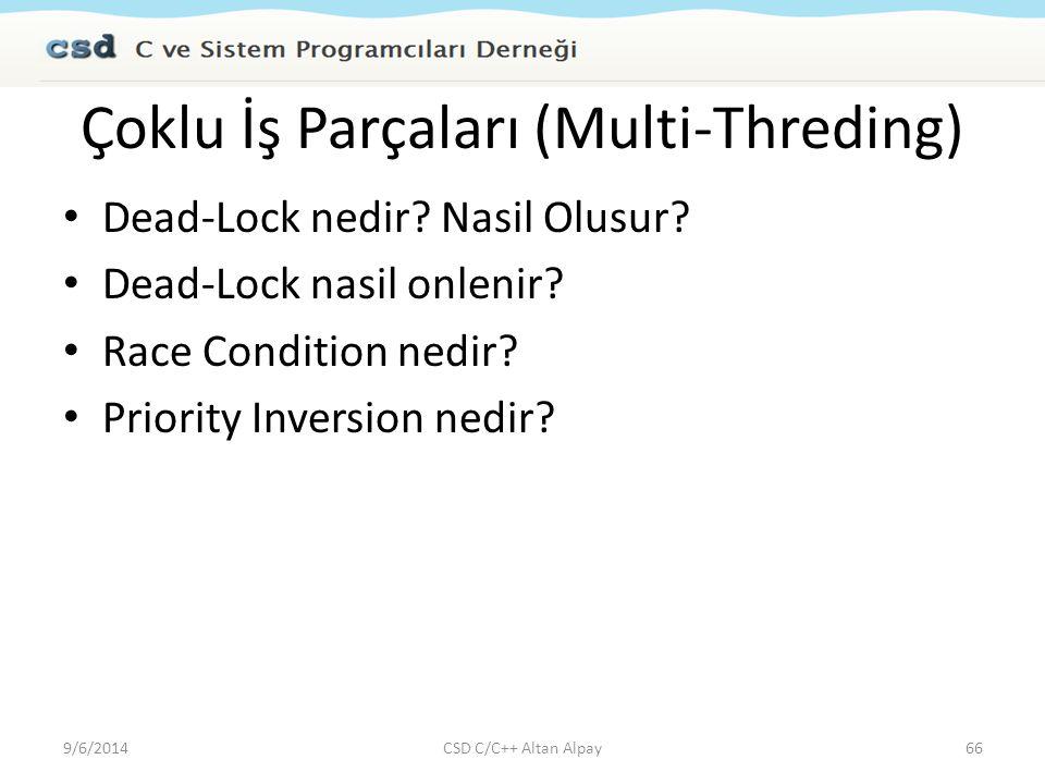 Çoklu İş Parçaları (Multi-Threding) Dead-Lock nedir? Nasil Olusur? Dead-Lock nasil onlenir? Race Condition nedir? Priority Inversion nedir? 9/6/2014CS