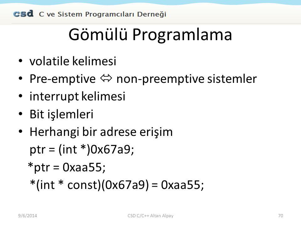 Gömülü Programlama volatile kelimesi Pre-emptive  non-preemptive sistemler interrupt kelimesi Bit işlemleri Herhangi bir adrese erişim ptr = (int *)0