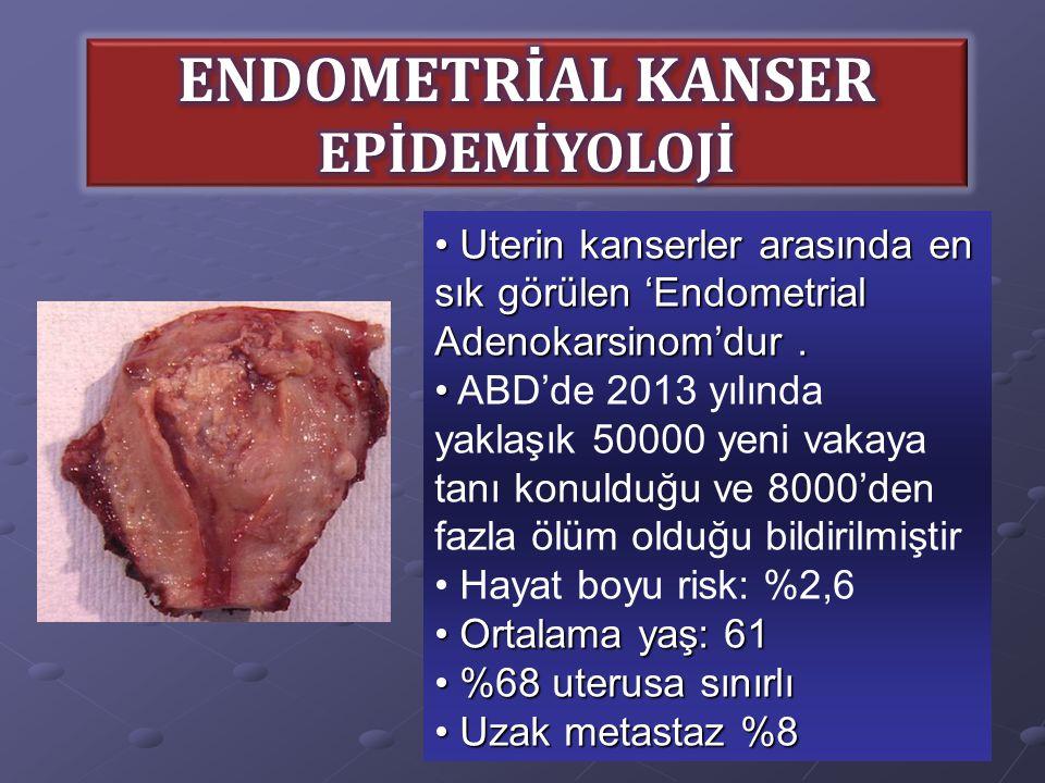 Uterin kanserler arasında en sık görülen 'Endometrial Adenokarsinom'dur. Uterin kanserler arasında en sık görülen 'Endometrial Adenokarsinom'dur. ABD'