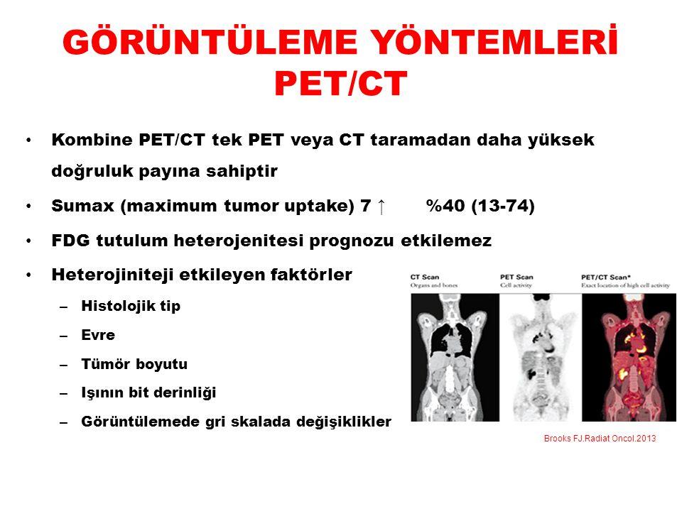 GÖRÜNTÜLEME YÖNTEMLERİ PET/CT Kombine PET/CT tek PET veya CT taramadan daha yüksek doğruluk payına sahiptir Sumax (maximum tumor uptake) 7 ↑ %40 (13-7