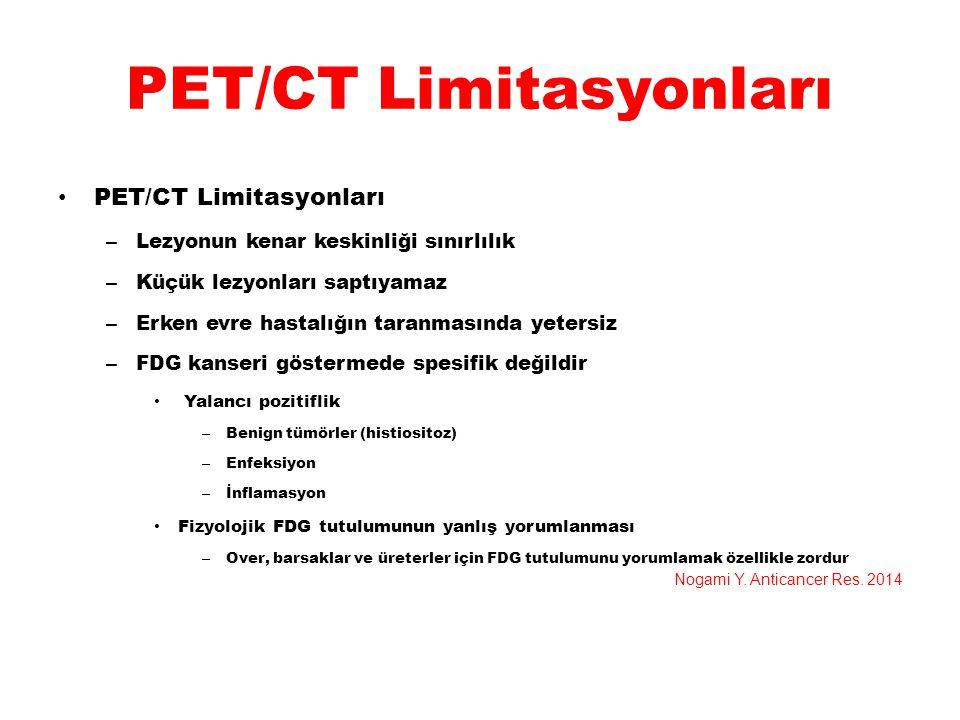 PET/CT Limitasyonları – Lezyonun kenar keskinliği sınırlılık – Küçük lezyonları saptıyamaz – Erken evre hastalığın taranmasında yetersiz – FDG kanseri