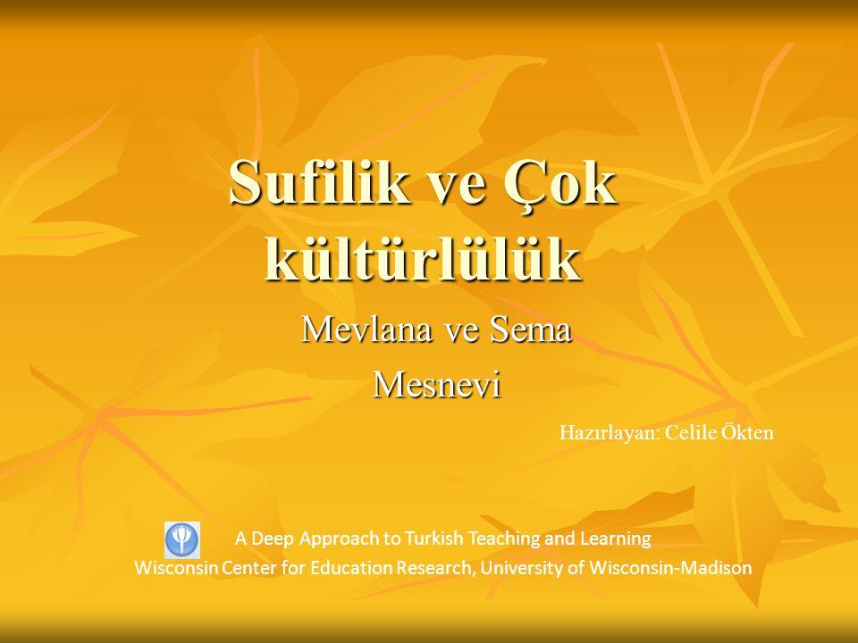 Mevlana ve Sema Mevlana, diğer adıyla Muhammed Celaleddin- i Rumi, İslam tasavvufunun önde gelen isimlerinden ve şairlerindendir.