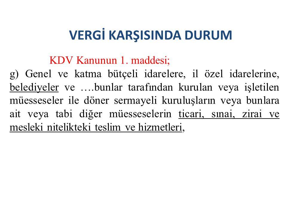 VERGİ KARŞISINDA DURUM KDV Kanunun 1.
