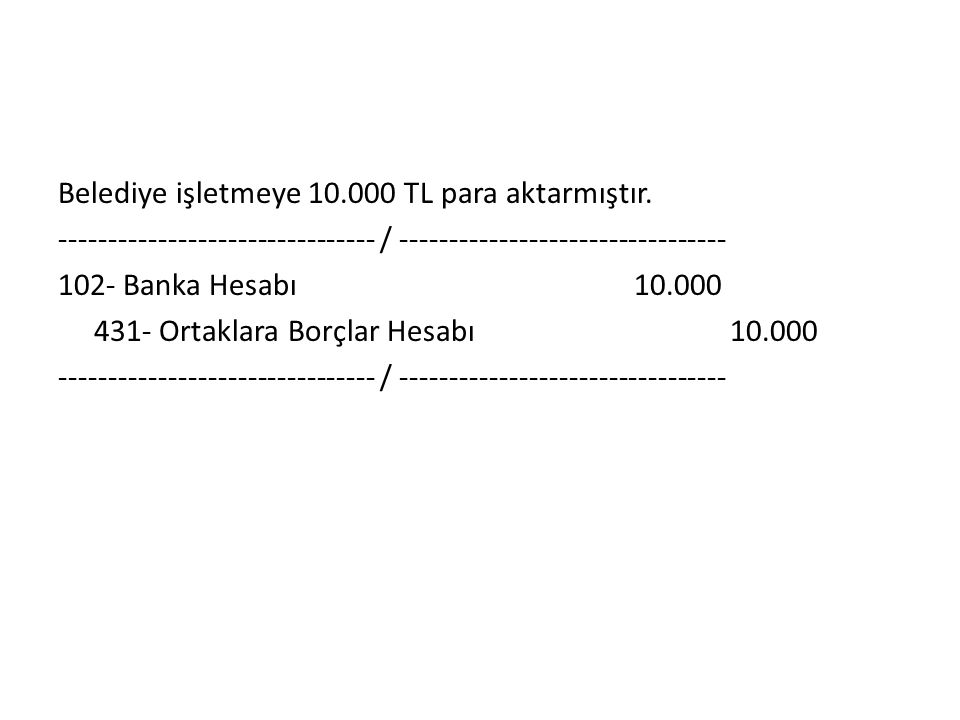 Belediye işletmeye 10.000 TL para aktarmıştır.