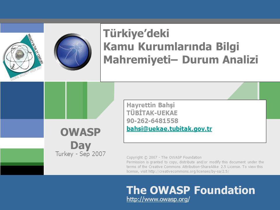 Copyright © 2007 - The OWASP Foundation Permission is granted to copy, distribute and/or modify this document under the terms of the Creative Commons Attribution-ShareAlike 2.5 License.
