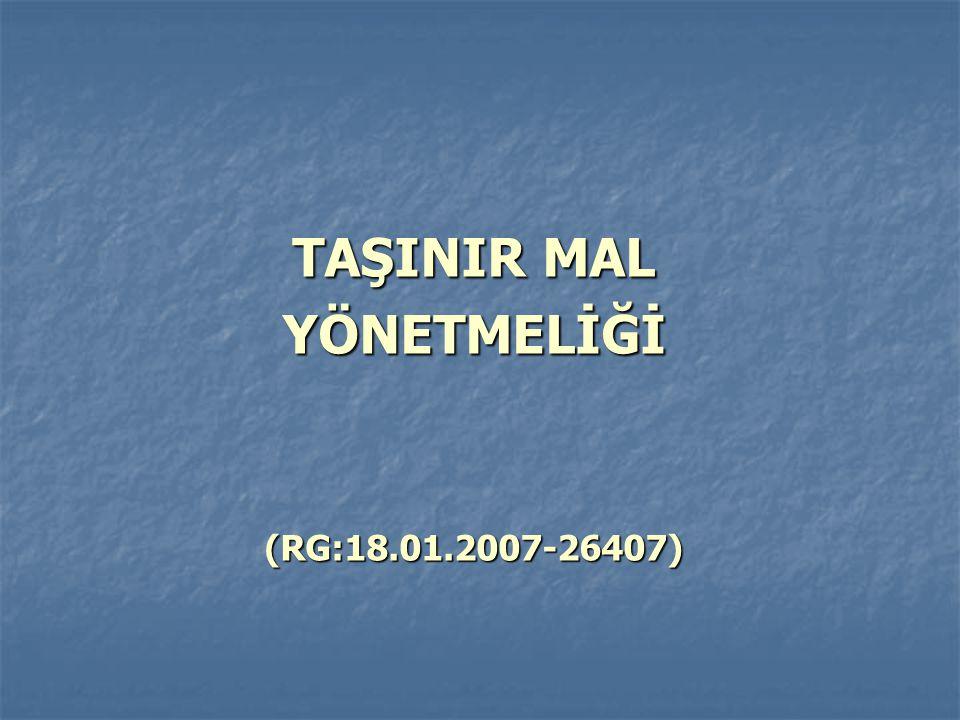 TAŞINIR MAL YÖNETMELİĞİ(RG:18.01.2007-26407)