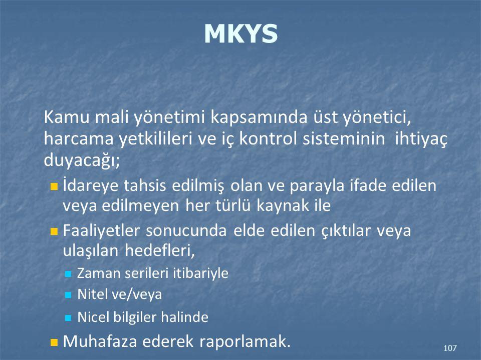 MKYS Kamu mali yönetimi kapsamında üst yönetici, harcama yetkilileri ve iç kontrol sisteminin ihtiyaç duyacağı; İdareye tahsis edilmiş olan ve parayla