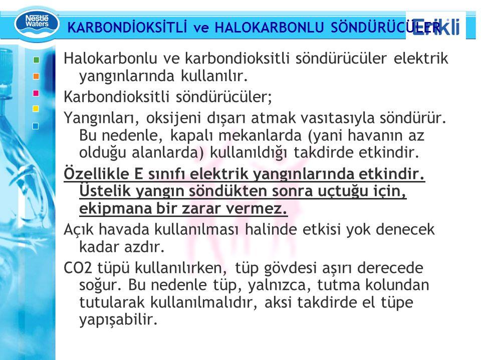 Halokarbonlu ve karbondioksitli söndürücüler elektrik yangınlarında kullanılır.