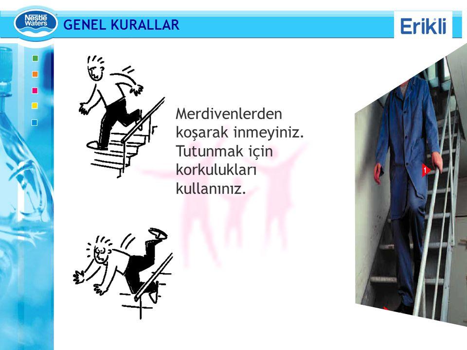GENEL KURALLAR Merdivenlerden koşarak inmeyiniz. Tutunmak için korkulukları kullanınız.