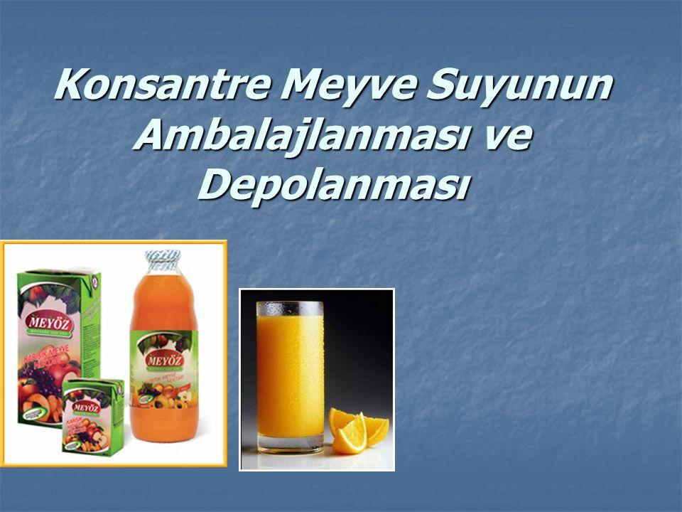 Konsantre Meyve Suyunun Ambalajlanması ve Depolanması