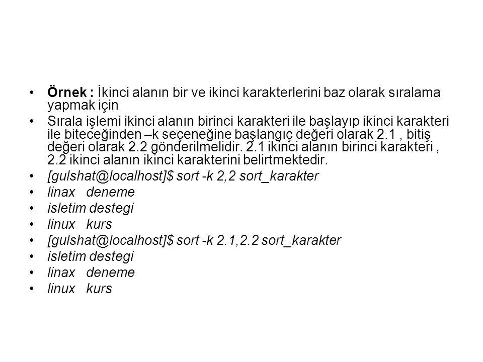 Örnek : İkinci alanın bir ve ikinci karakterlerini baz olarak sıralama yapmak için Sırala işlemi ikinci alanın birinci karakteri ile başlayıp ikinci k