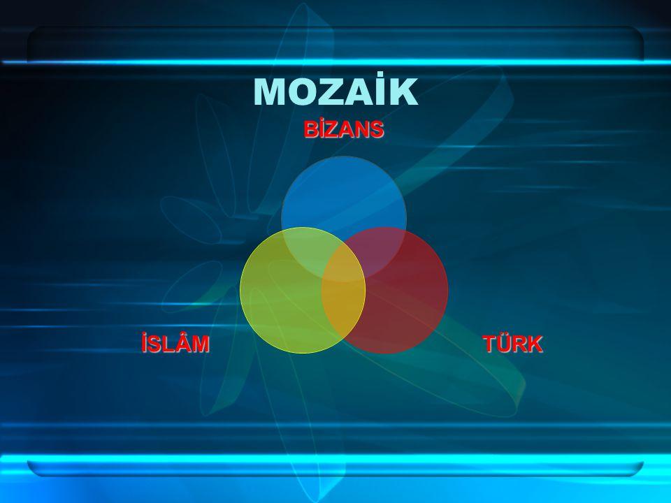 MOZAİK BİZANS TÜRKİSLÂM