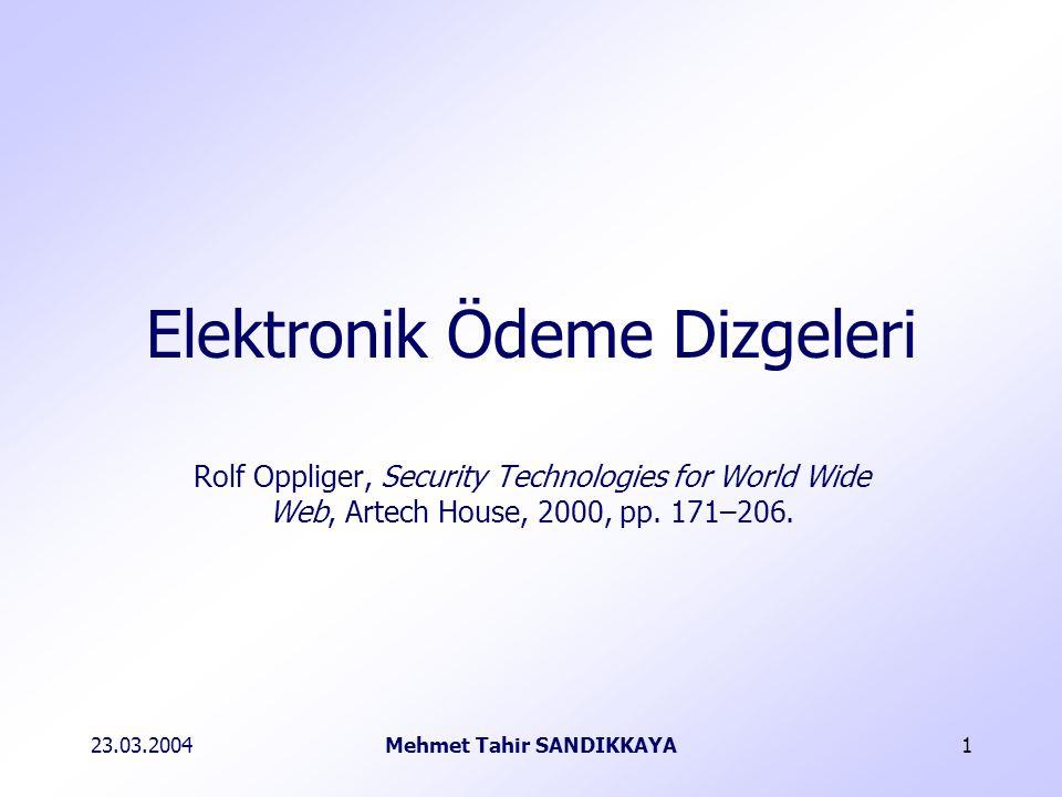 23.03.2004Mehmet Tahir SANDIKKAYA1 Rolf Oppliger, Security Technologies for World Wide Web, Artech House, 2000, pp.