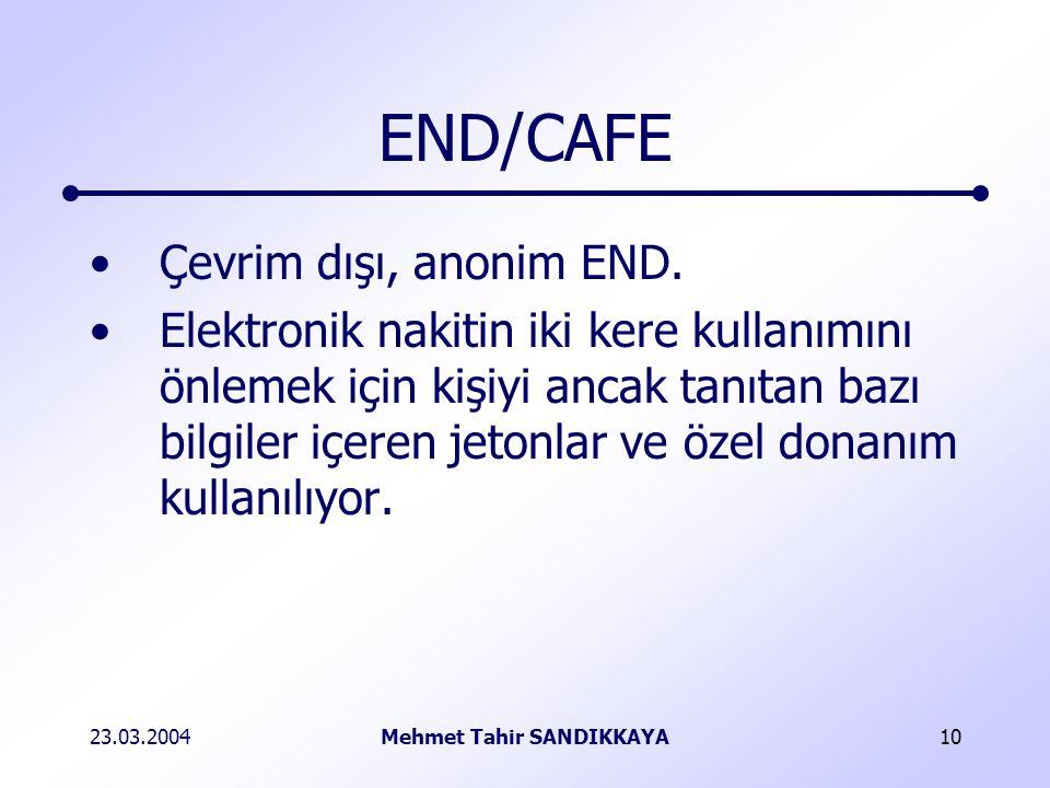 23.03.2004Mehmet Tahir SANDIKKAYA10 END/CAFE Çevrim dışı, anonim END.