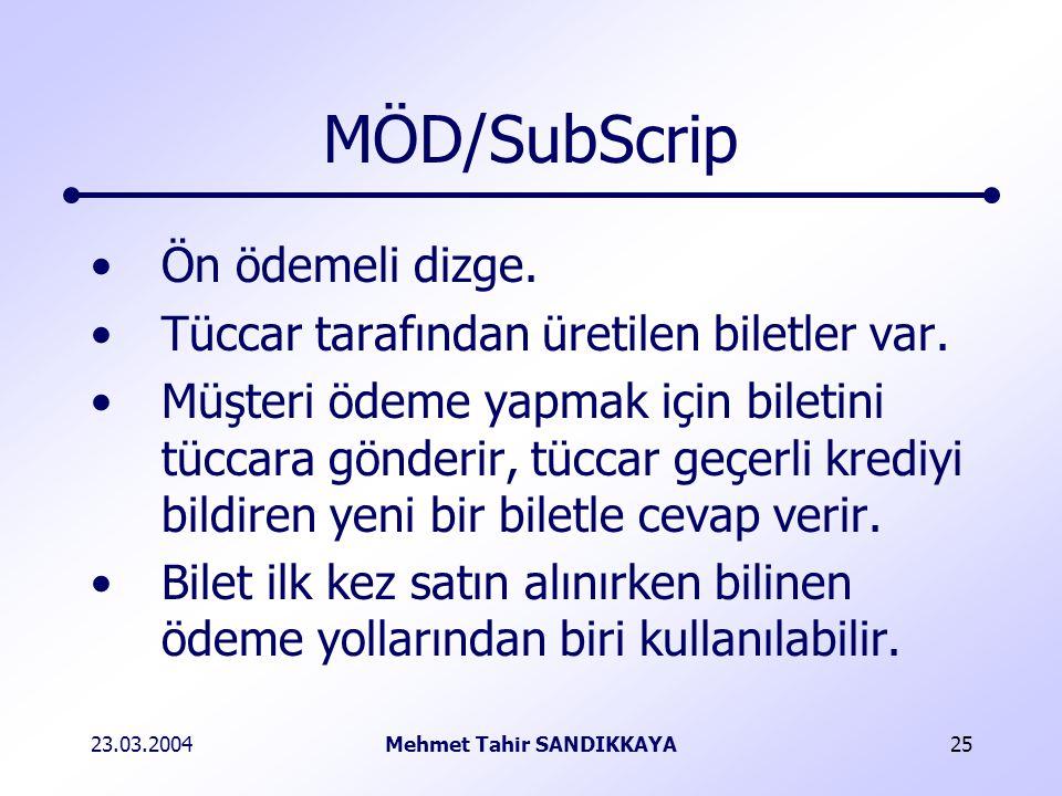 23.03.2004Mehmet Tahir SANDIKKAYA25 MÖD/SubScrip Ön ödemeli dizge.