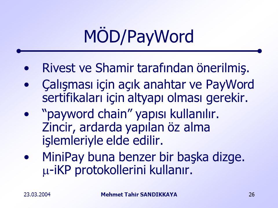 23.03.2004Mehmet Tahir SANDIKKAYA26 MÖD/PayWord Rivest ve Shamir tarafından önerilmiş.