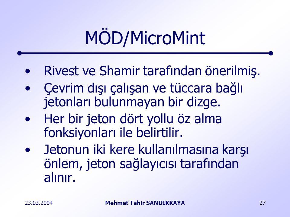 23.03.2004Mehmet Tahir SANDIKKAYA27 MÖD/MicroMint Rivest ve Shamir tarafından önerilmiş.