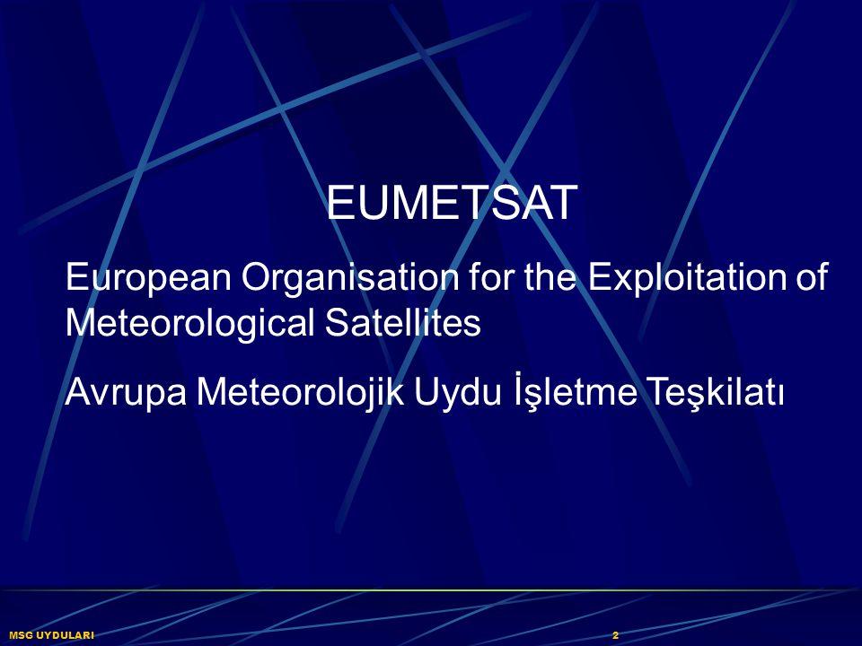 MSG UYDULARI33 Su Buharı Kanal 06 (WV7.3) Bulut Sıcak Orta Bulutlar Yüksek BulutlarSoğuk Düşük Orta Troposfer Nemi Yüksek Orta Troposfer Nemi 31 Ekim 2003, 11:30 UTC