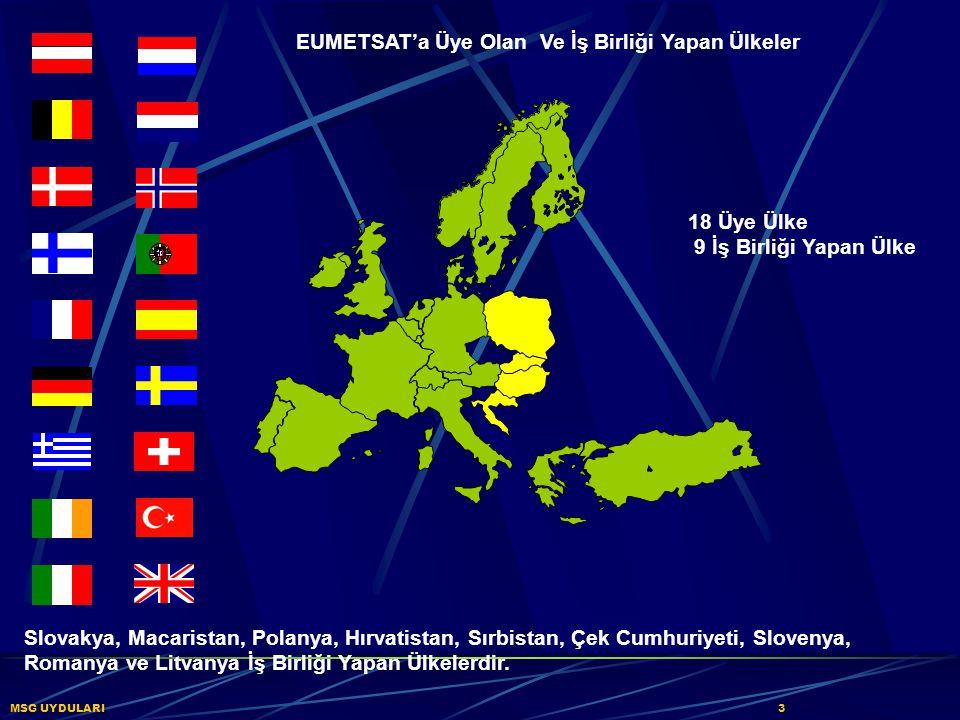  Yörüngede 3 Sabit Yörüngeli Uydu – Meteosat-5,-6,-7  4 Yeni Nesil Sabit Yörüngeli Uydu, Bir Tanesi Yörüngede Diğerleri Geliştirme Aşamasında – MSG-1,-2,-3-4  3 Kutupsal Yörüngeli Uydu, Geliştirme Aşamasında – Metop-1,-2,-3  3 Üçüncü Nesil Uydu, Planlama Aşamasında – MTG-1,-2,-3 MSG UYDULARI 4 EUMETSAT UYDU PROGRAMLARI