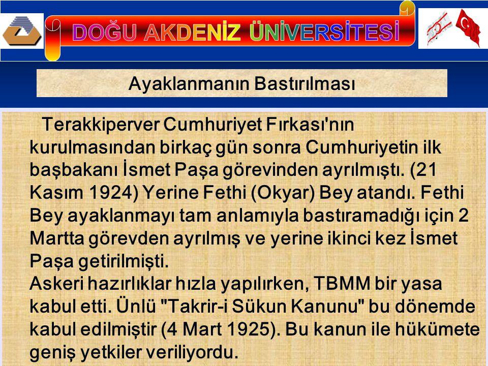 Ayaklanmanın Bastırılması Terakkiperver Cumhuriyet Fırkası'nın kurulmasından birkaç gün sonra Cumhuriyetin ilk başbakanı İsmet Paşa görevinden ayrılmı
