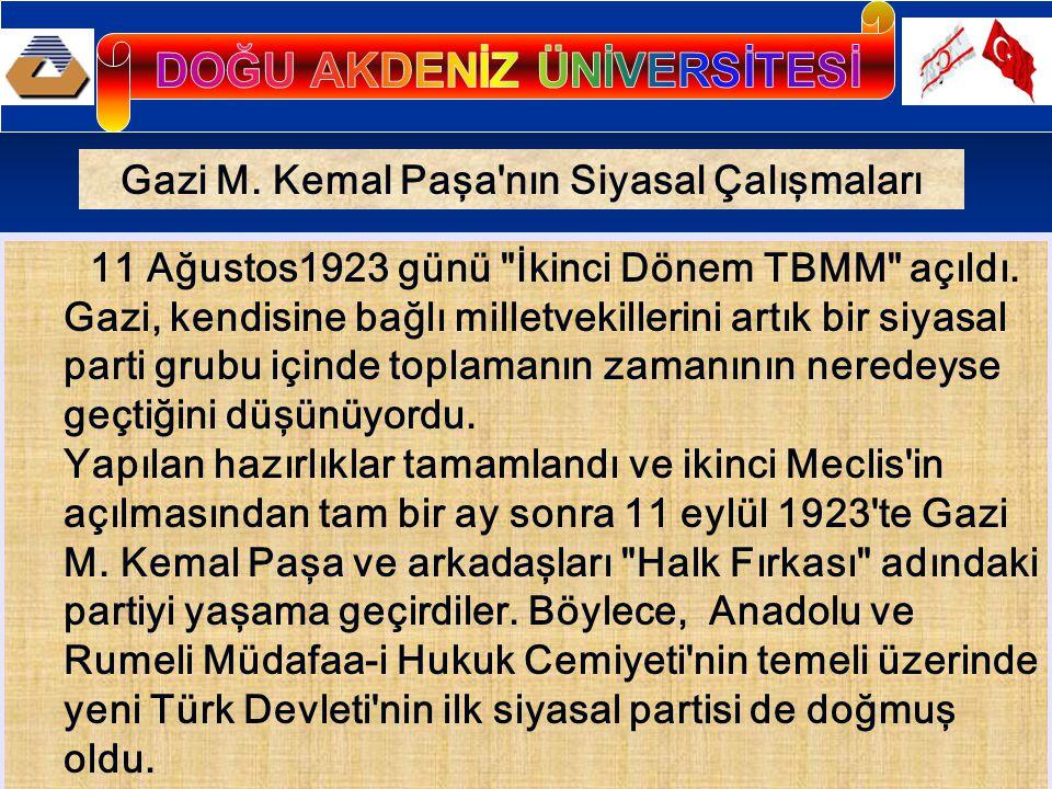 Gazi M. Kemal Paşa'nın Siyasal Çalışmaları 11 Ağustos1923 günü
