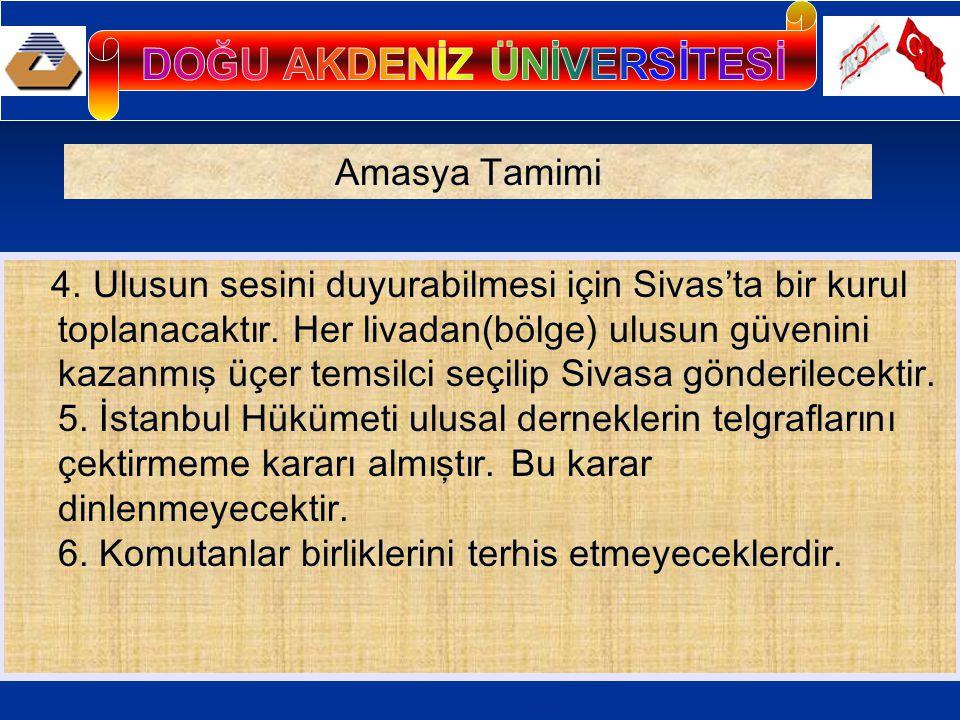 4. Ulusun sesini duyurabilmesi için Sivas'ta bir kurul toplanacaktır. Her livadan(bölge) ulusun güvenini kazanmış üçer temsilci seçilip Sivasa gönderi