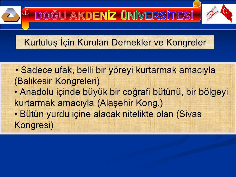 Sadece ufak, belli bir yöreyi kurtarmak amacıyla (Balıkesir Kongreleri) Anadolu içinde büyük bir coğrafi bütünü, bir bölgeyi kurtarmak amacıyla (Alaşe