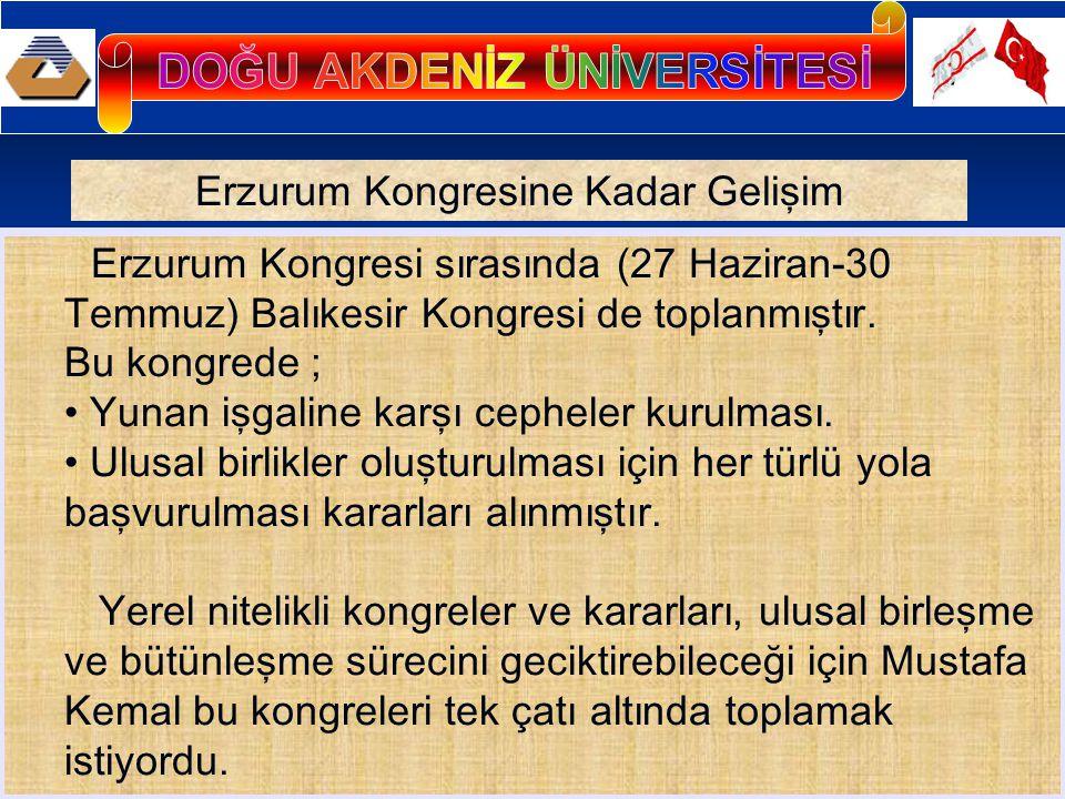 Erzurum Kongresi sırasında (27 Haziran-30 Temmuz) Balıkesir Kongresi de toplanmıştır. Bu kongrede ; Yunan işgaline karşı cepheler kurulması. Ulusal bi