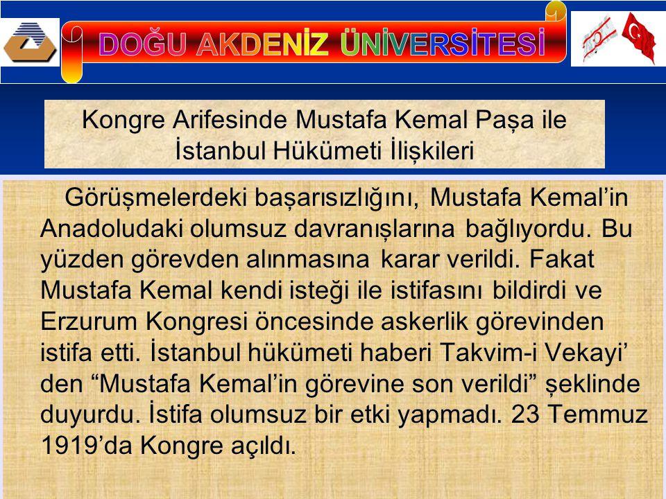 Görüşmelerdeki başarısızlığını, Mustafa Kemal'in Anadoludaki olumsuz davranışlarına bağlıyordu. Bu yüzden görevden alınmasına karar verildi. Fakat Mus