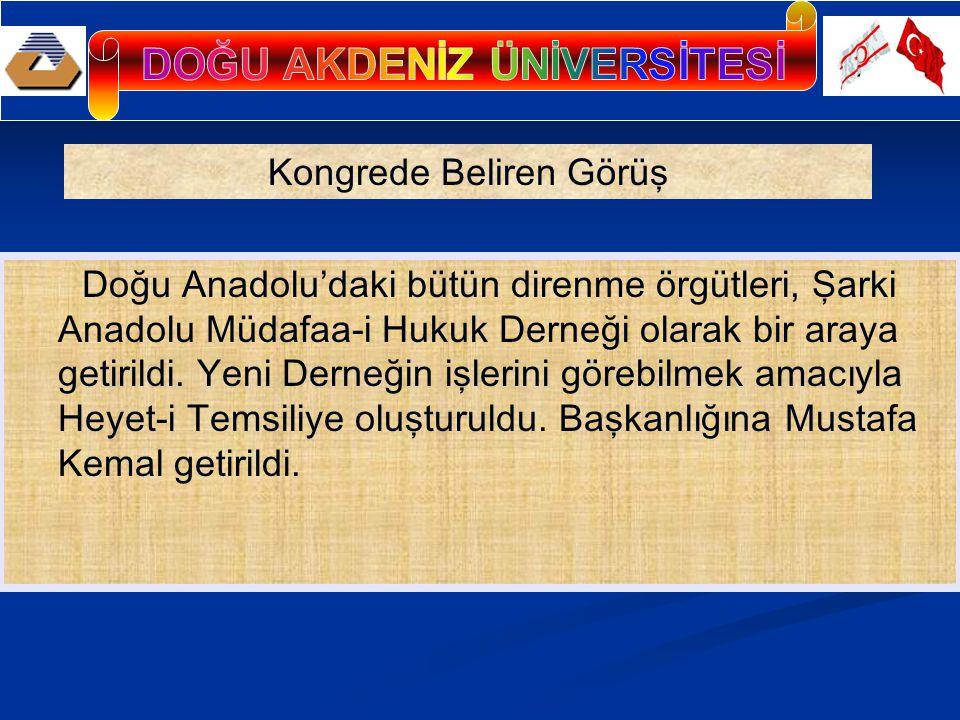 Doğu Anadolu'daki bütün direnme örgütleri, Şarki Anadolu Müdafaa-i Hukuk Derneği olarak bir araya getirildi. Yeni Derneğin işlerini görebilmek amacıyl