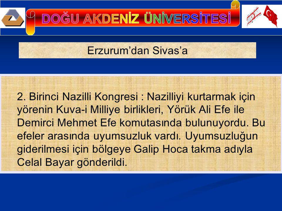 2. Birinci Nazilli Kongresi : Nazilliyi kurtarmak için yörenin Kuva-i Milliye birlikleri, Yörük Ali Efe ile Demirci Mehmet Efe komutasında bulunuyordu