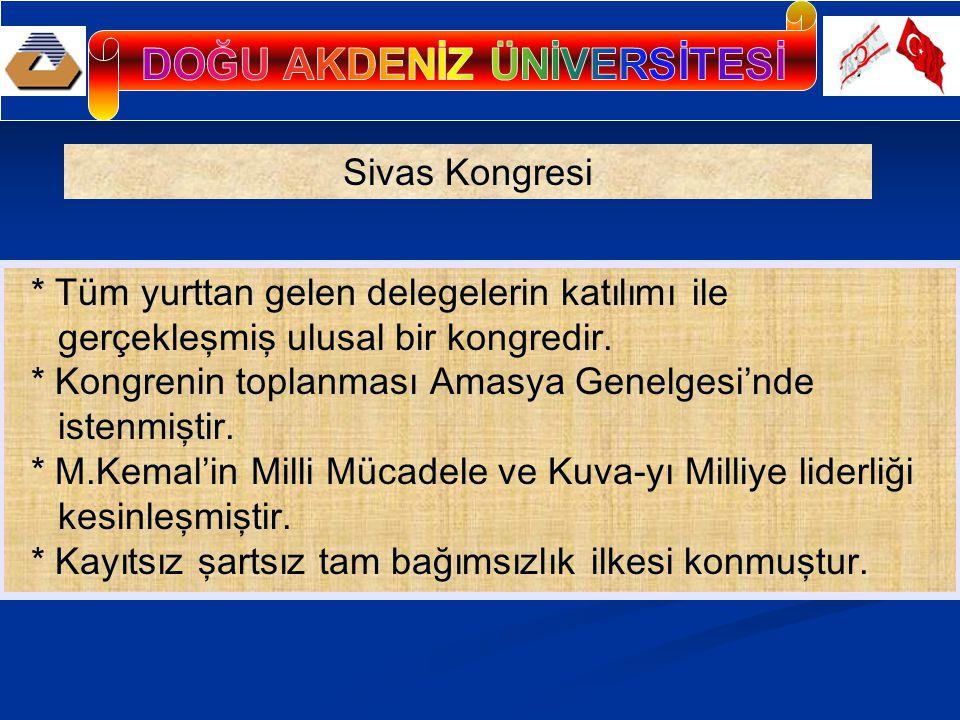 * Tüm yurttan gelen delegelerin katılımı ile gerçekleşmiş ulusal bir kongredir. * Kongrenin toplanması Amasya Genelgesi'nde istenmiştir. * M.Kemal'in