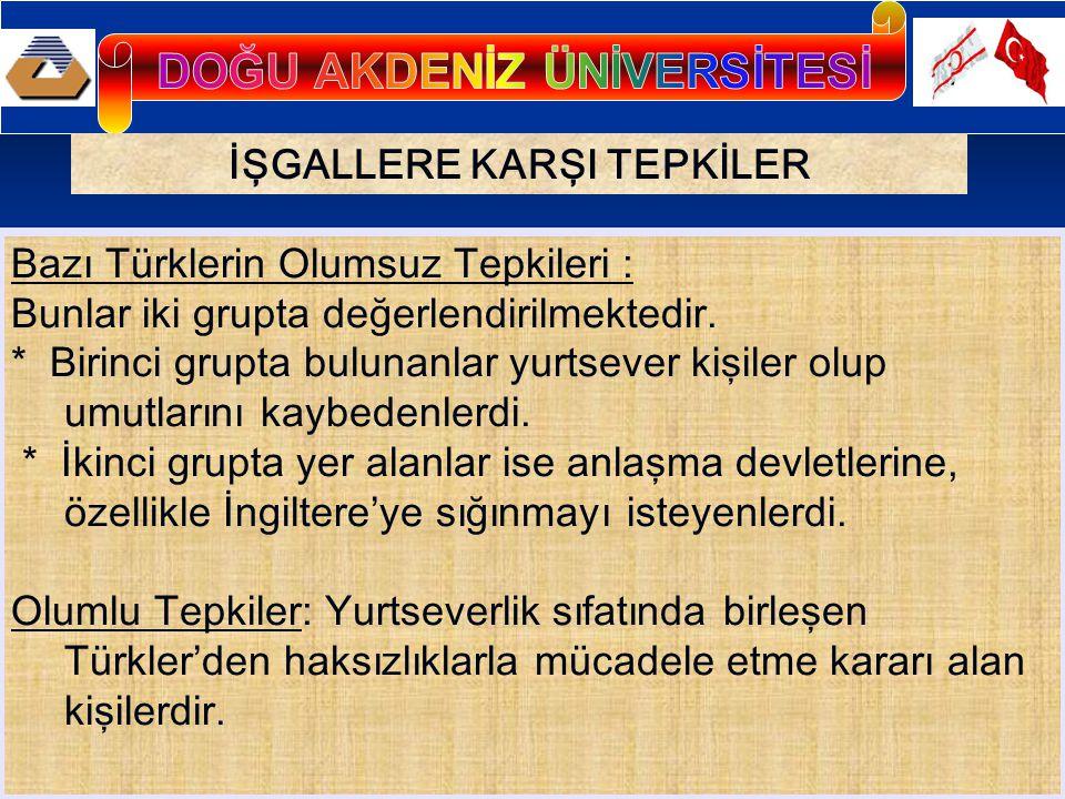 İŞGALLERE KARŞI TEPKİLER Bazı Türklerin Olumsuz Tepkileri : Bunlar iki grupta değerlendirilmektedir. * Birinci grupta bulunanlar yurtsever kişiler olu