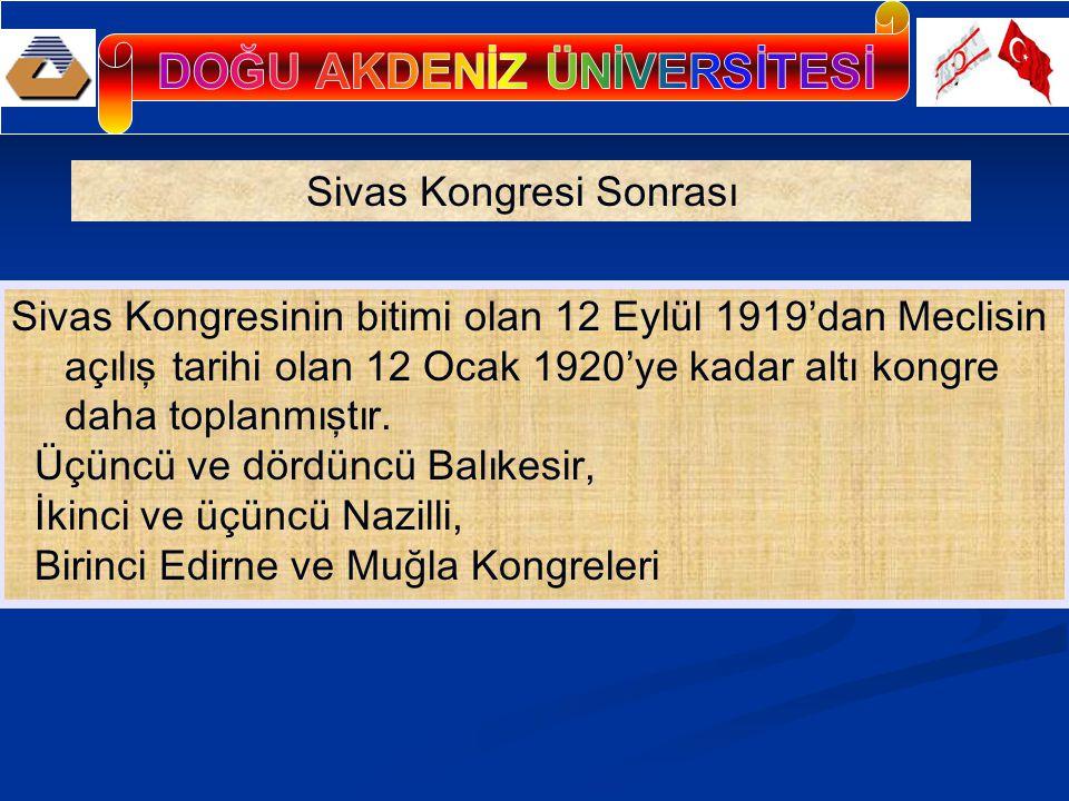 Sivas Kongresinin bitimi olan 12 Eylül 1919'dan Meclisin açılış tarihi olan 12 Ocak 1920'ye kadar altı kongre daha toplanmıştır. Üçüncü ve dördüncü Ba