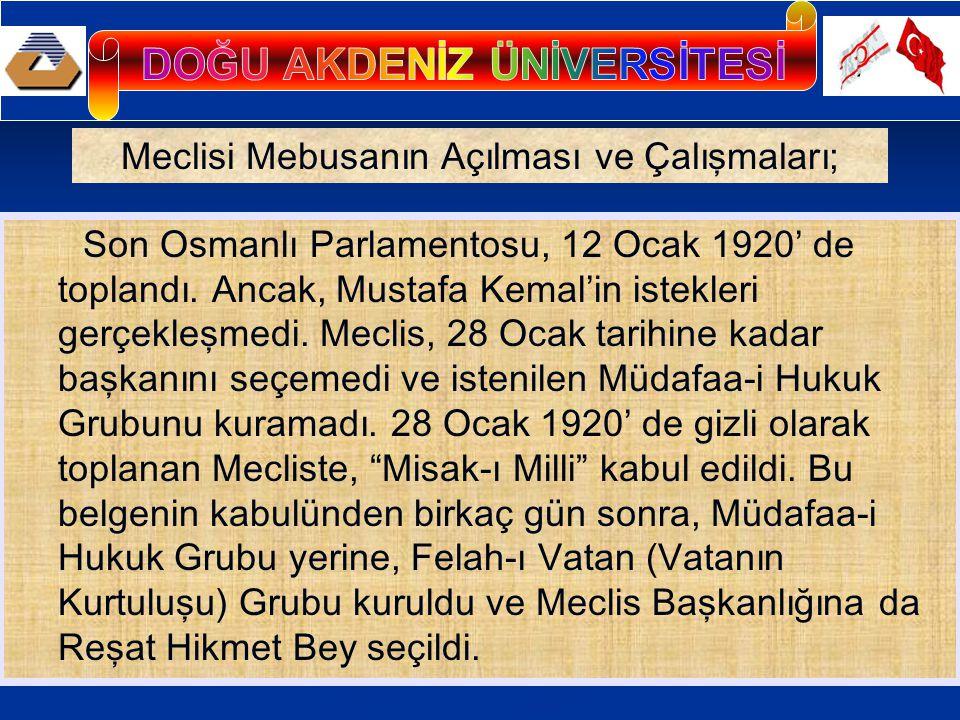 Son Osmanlı Parlamentosu, 12 Ocak 1920' de toplandı.