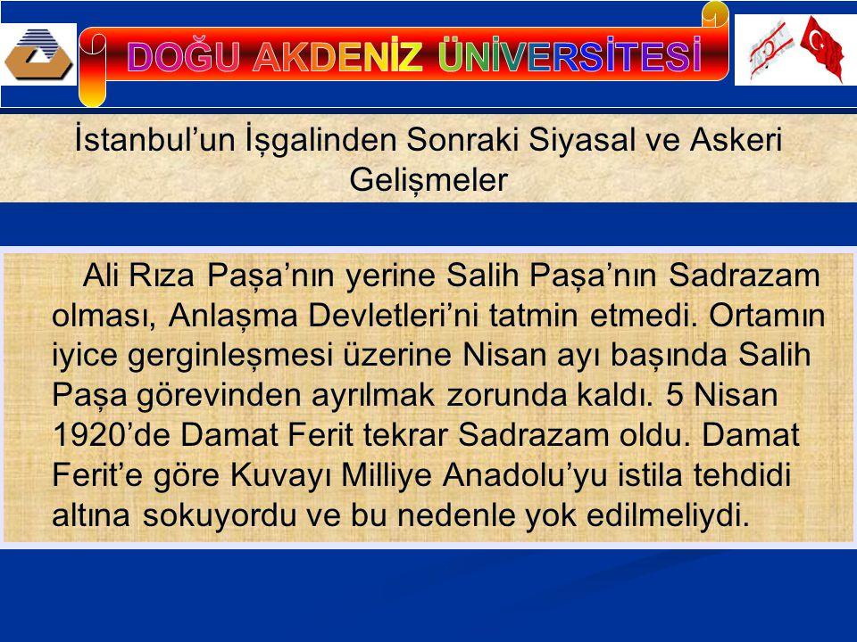 Ali Rıza Paşa'nın yerine Salih Paşa'nın Sadrazam olması, Anlaşma Devletleri'ni tatmin etmedi.