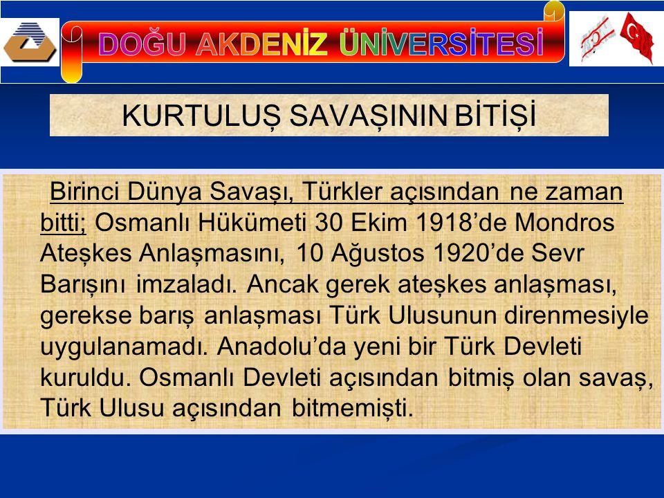 KURTULUŞ SAVAŞININ BİTİŞİ Birinci Dünya Savaşı, Türkler açısından ne zaman bitti; Osmanlı Hükümeti 30 Ekim 1918'de Mondros Ateşkes Anlaşmasını, 10 Ağustos 1920'de Sevr Barışını imzaladı.
