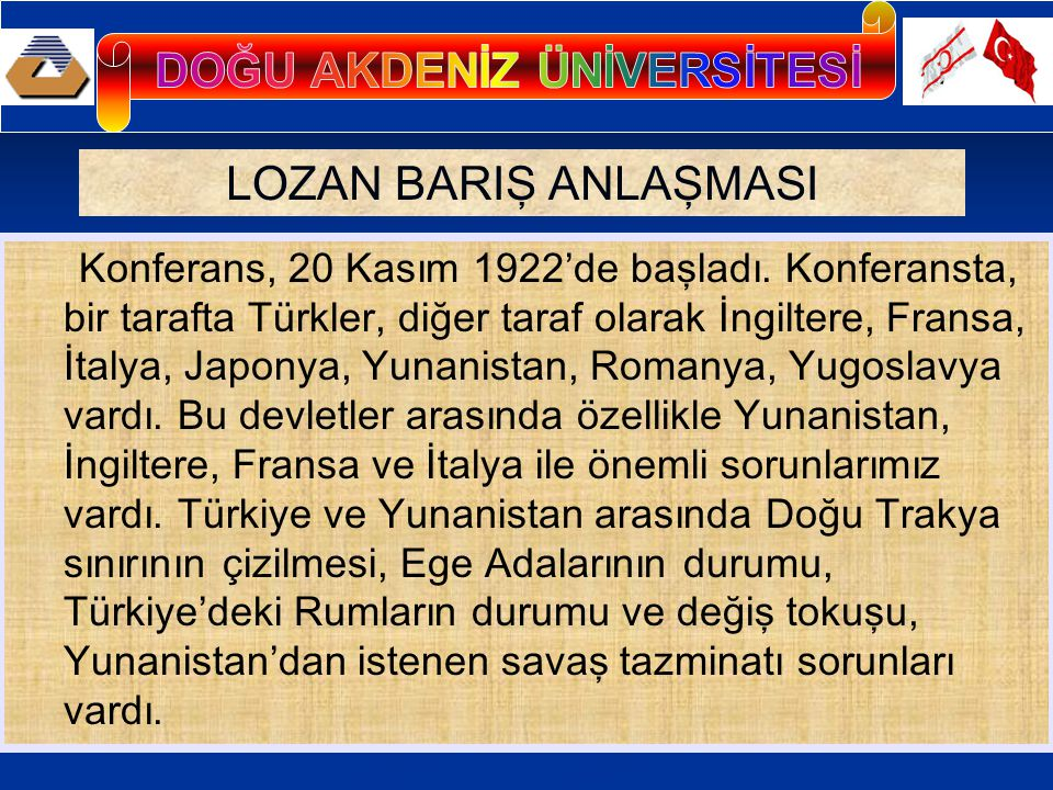LOZAN BARIŞ ANLAŞMASI Konferans, 20 Kasım 1922'de başladı.