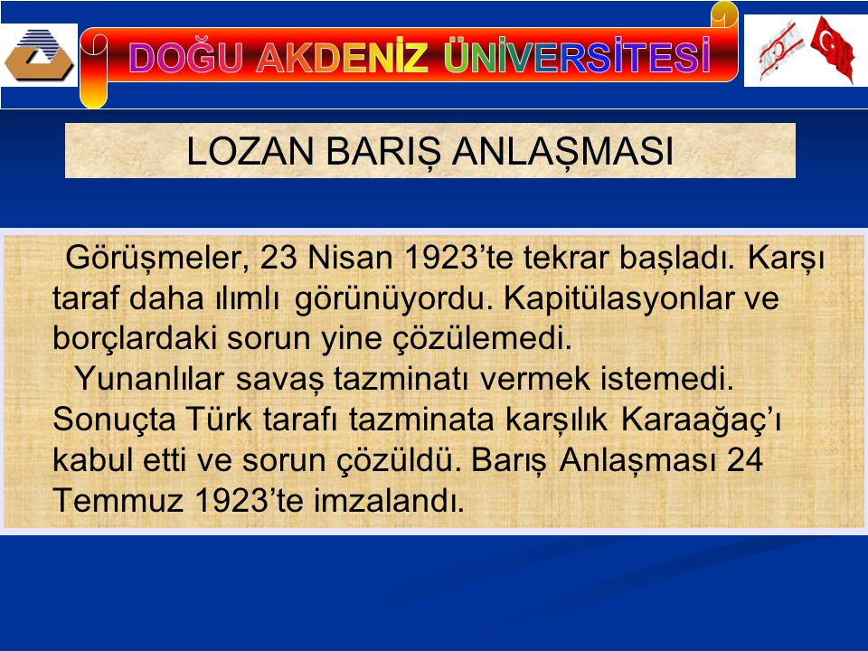 LOZAN BARIŞ ANLAŞMASI Görüşmeler, 23 Nisan 1923'te tekrar başladı.