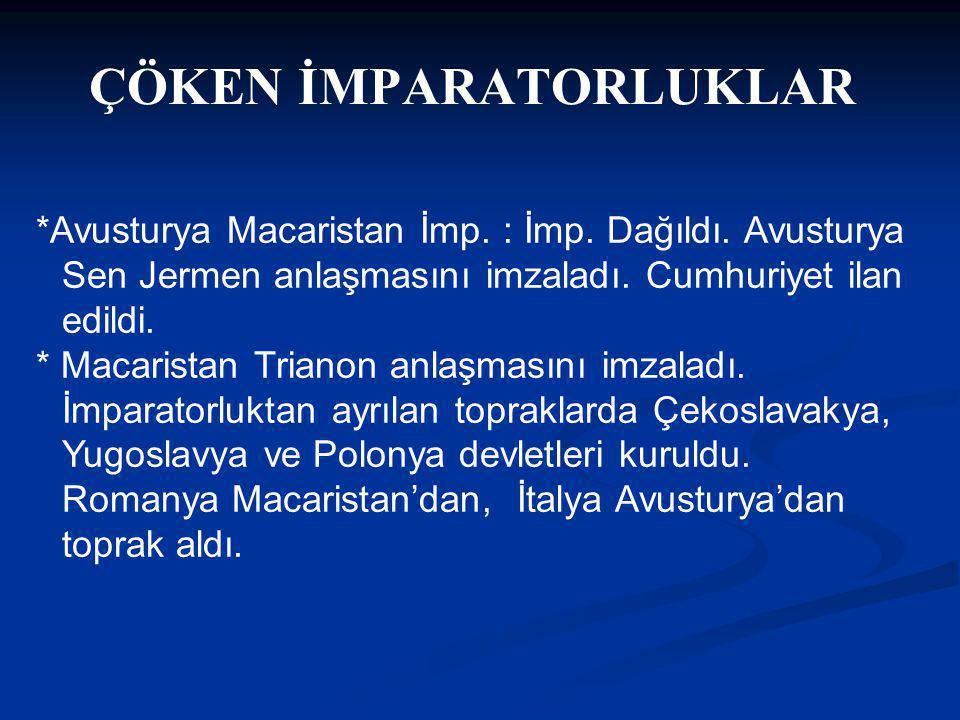 ÇÖKEN İMPARATORLUKLAR *Avusturya Macaristan İmp.: İmp.