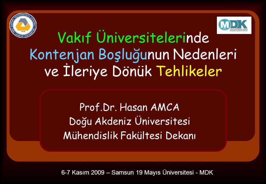 Vakıf Üniversitelerinde Kontenjan Boşluğunun Nedenleri ve İleriye Dönük Tehlikeler Prof.Dr.