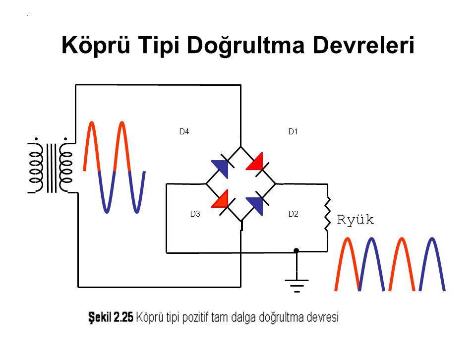 Köprü Tipi Doğrultma Devreleri D1 D2D3 D4 Ryük