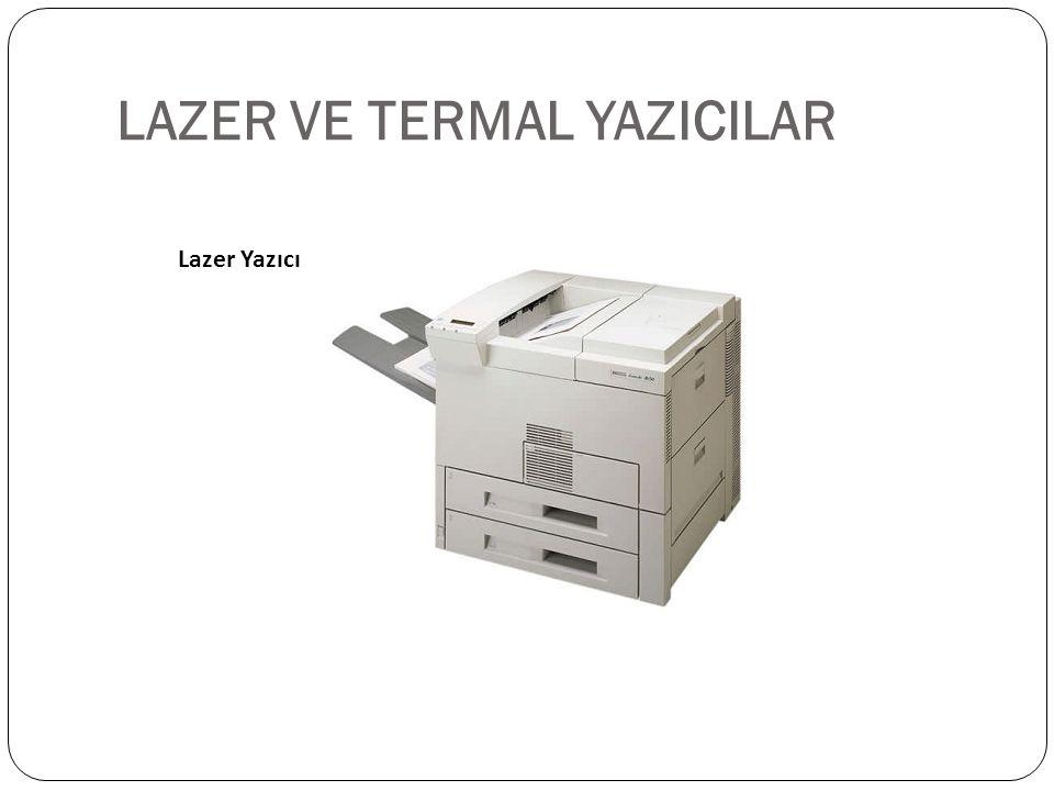 LAZER VE TERMAL YAZICILAR Lazer Yazıcı