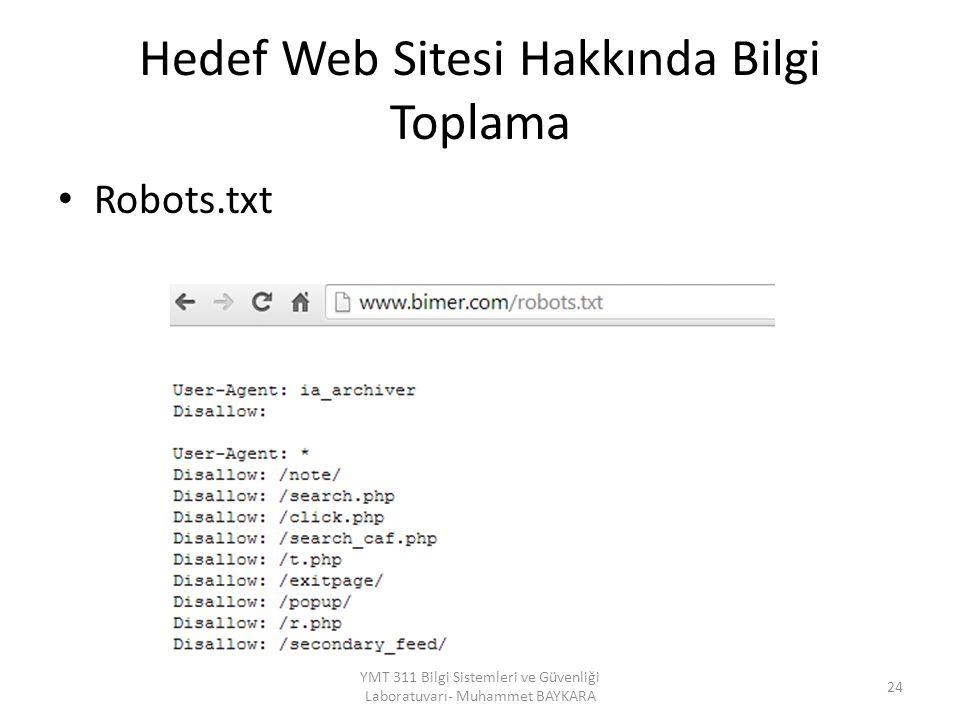 Hedef Web Sitesi Hakkında Bilgi Toplama Robots.txt 24 YMT 311 Bilgi Sistemleri ve Güvenliği Laboratuvarı- Muhammet BAYKARA