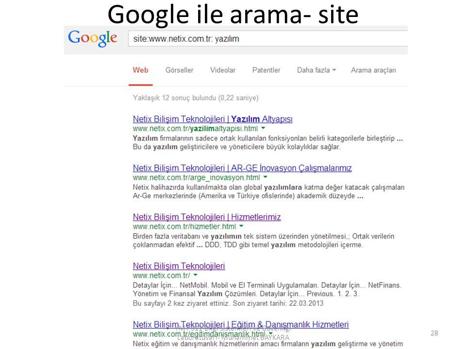 Google ile arama- site 28 YMT 311 Bilgi Sistemleri ve Güvenliği Laboratuvarı- Muhammet BAYKARA