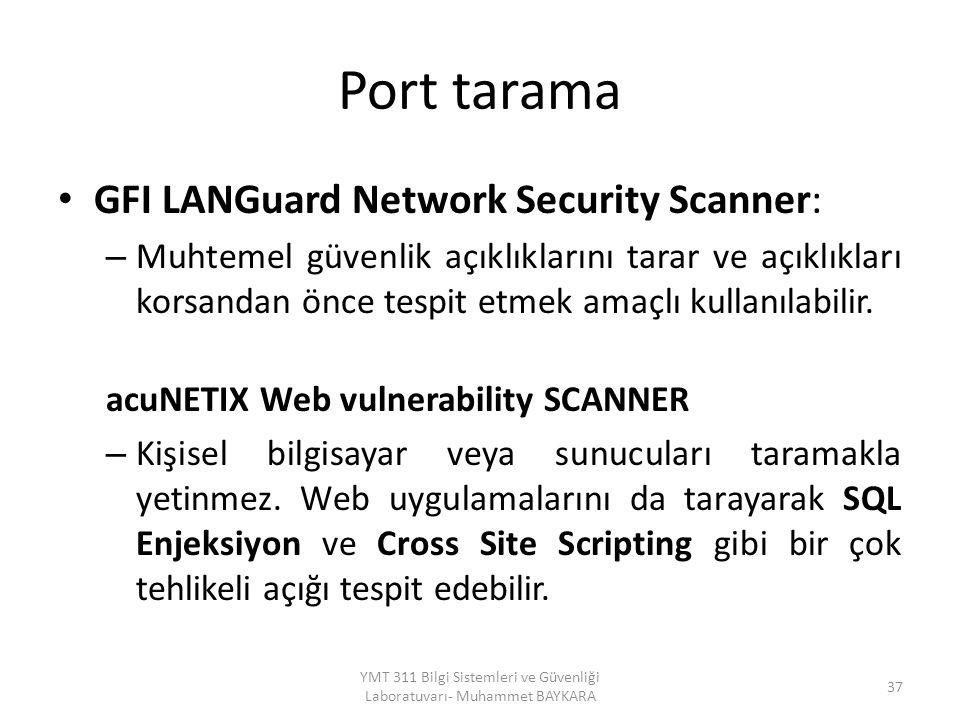 Port tarama GFI LANGuard Network Security Scanner: – Muhtemel güvenlik açıklıklarını tarar ve açıklıkları korsandan önce tespit etmek amaçlı kullanılabilir.