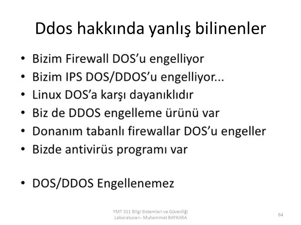 Ddos hakkında yanlış bilinenler YMT 311 Bilgi Sistemleri ve Güvenliği Laboratuvarı- Muhammet BAYKARA 64