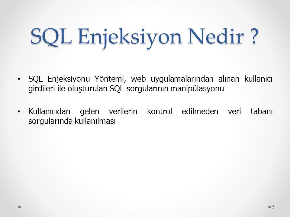 SQL Enjeksiyon Nedir ? SQL Enjeksiyonu Yöntemi, web uygulamalarından alınan kullanıcı girdileri ile oluşturulan SQL sorgularının manipülasyonu Kullanı