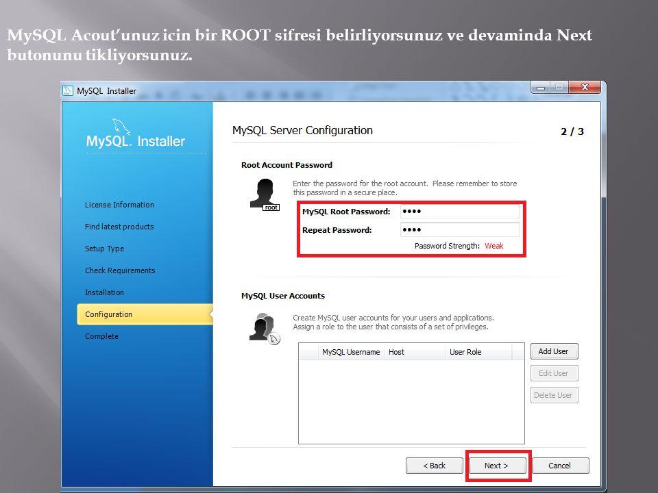MySQL Acout'unuz icin bir ROOT sifresi belirliyorsunuz ve devaminda Next butonunu tikliyorsunuz.